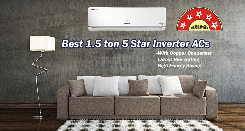 7 Best 1.5 Ton 5 Star Inverter AC in India with Copper Condenser 2021 – Reviews