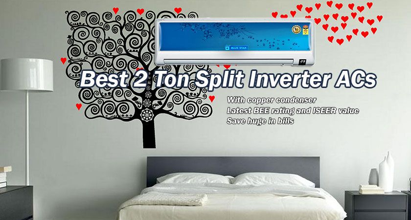 7 Best 2 Ton Inverter Split AC with Copper Condenser in India 2021 – Reviews