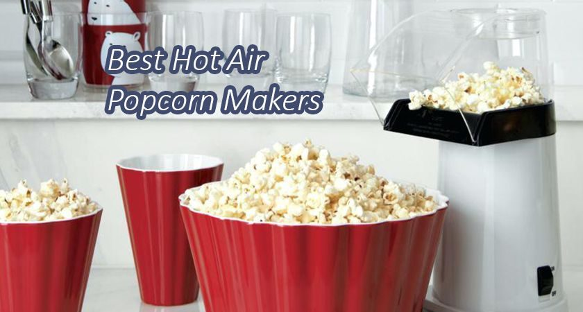 Hot Air Popcorn Makers