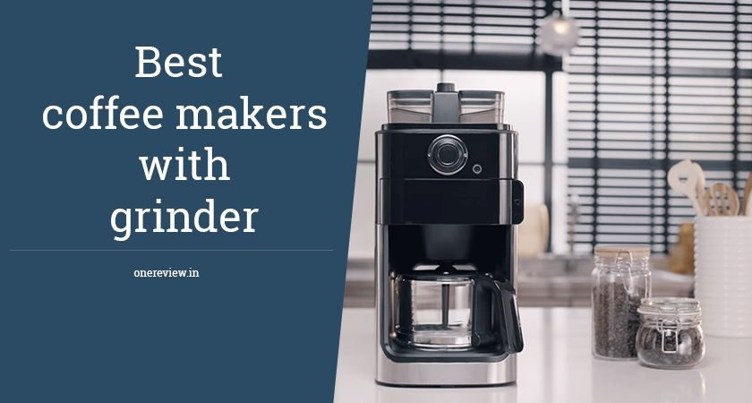 10 Best Coffee Makers With Grinder Grind And Brew Coffee Makers 2019