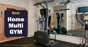 10 Best Home Gym in India 2021 | Top Multi Gym Machine for Home – Reviews and Buying Guide
