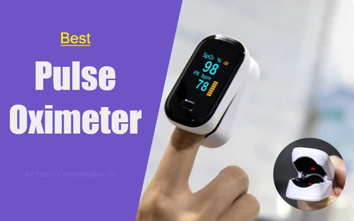 7 Best Pulse Oximeters in India 2021 – Reviews and Buying Guide