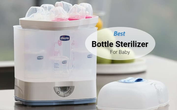 9 Best Baby Bottle Sterilizers in India 2021 – Reviews and Buying Guide